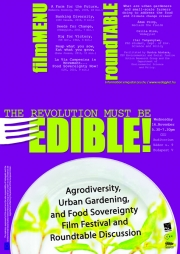 The Revolution Must be Edible! Agrodiversity, Urban Gardening, and Food Sovereignty Film Festival and Roundtable Discussion